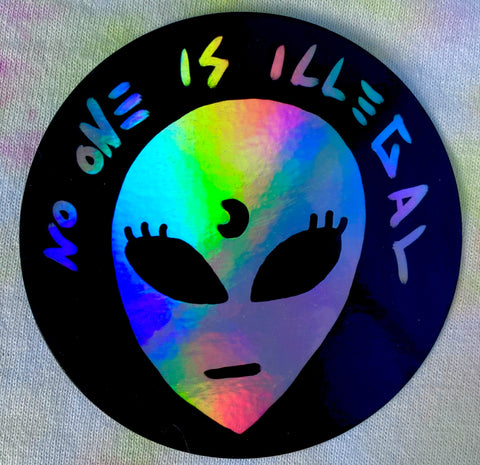 No One is Illegal Holographic Sticker