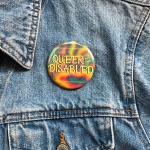 Queer & Disabled Button