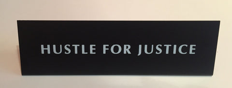 Hustle for justice Nameplate Desk Sign