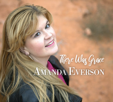 There Was Grace - Amanda Everson