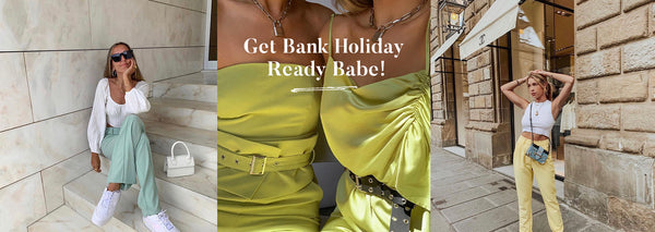 Get Bank Holiday Ready Babe!