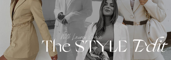 THE STYLE EDIT WITH LAUREN GRACE