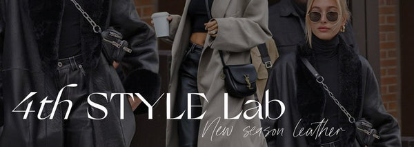 4TH STYLE LAB - NEW SEASON LEATHER