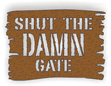SHUT DAMN GATE DXF of PLASMA ROUTER LASER  Cut -CNC Vector DXF-CDR-AI-JPEG