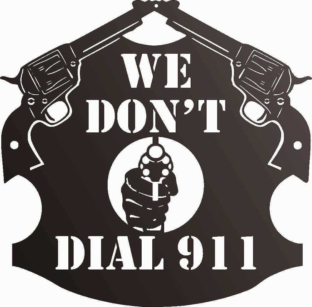 WE DON T DIAL 911 DXF of PLASMA ROUTER LASER  Cut -CNC Vector DXF-CDR-AI-JPEG