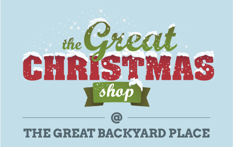 The Great Christmas Shop @ The Great Backyard Place