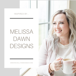 Inspired by...Melissa Dawn Designs