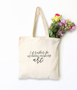 """I'd rather be at home making art."" Natural Cotton Tote Bag"