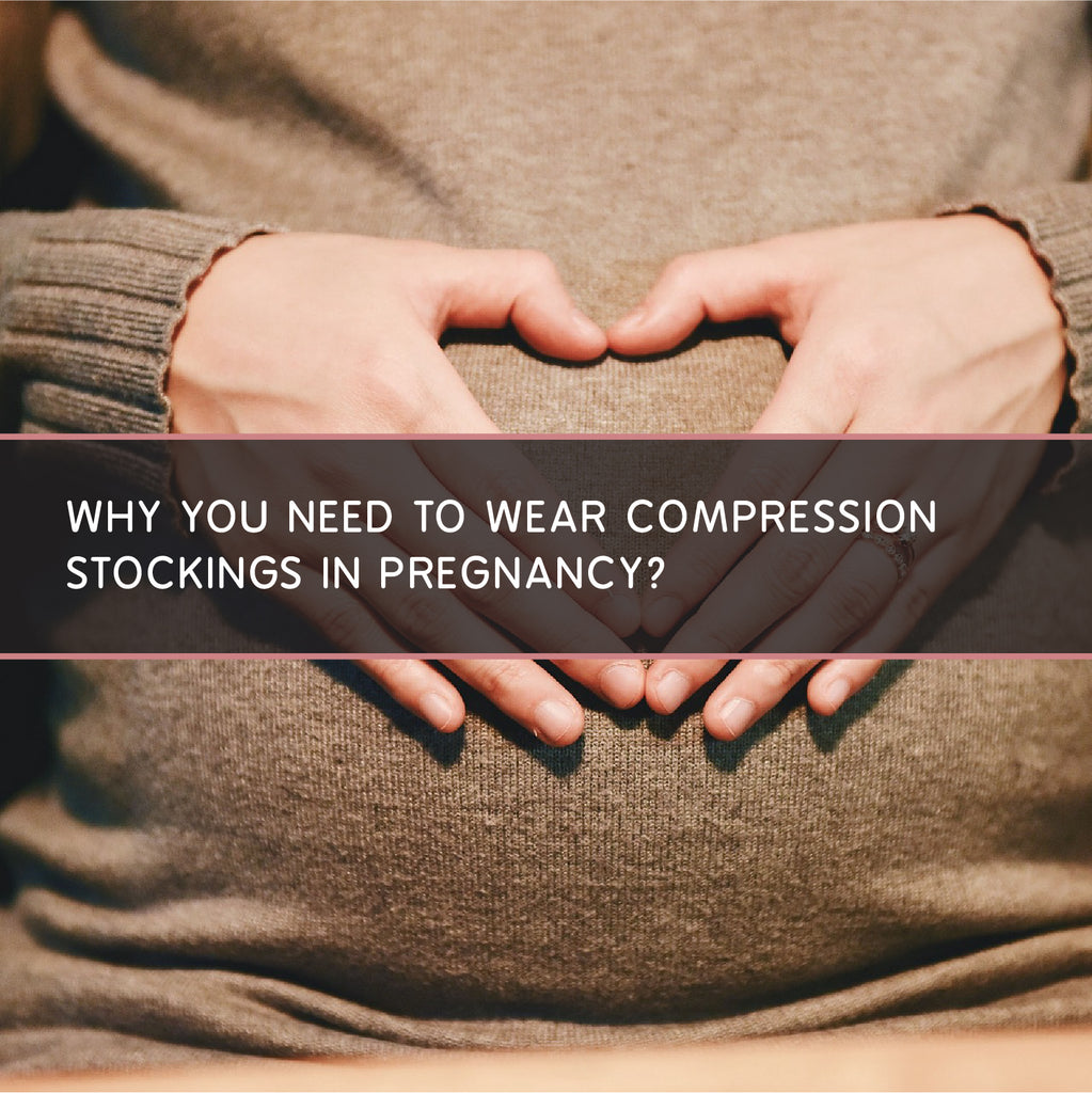 Why you need to wear Compression Stockings In Pregnancy?
