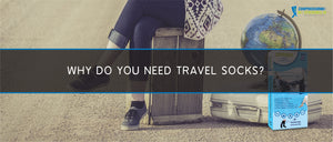 Why do you need travel socks?