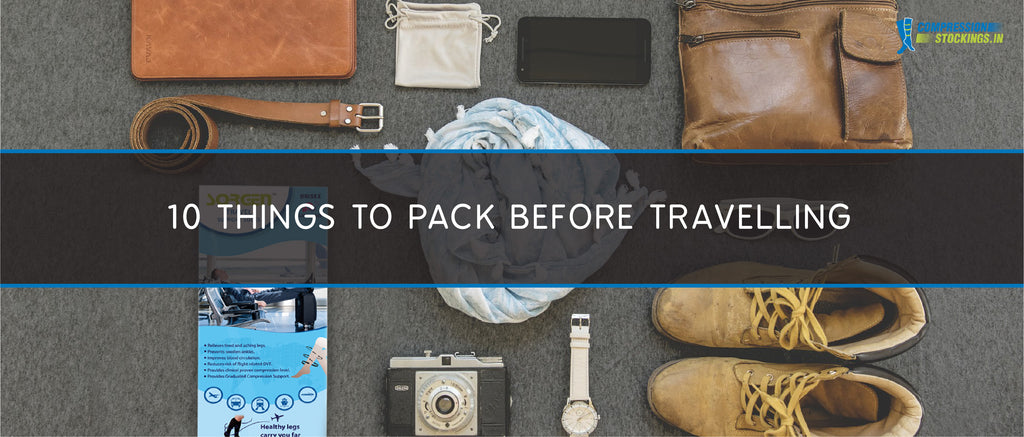 10 Things to Pack Before Travelling