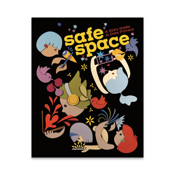 Safe Space: A Kid's Guide to Data Privacy (Pre-selling)