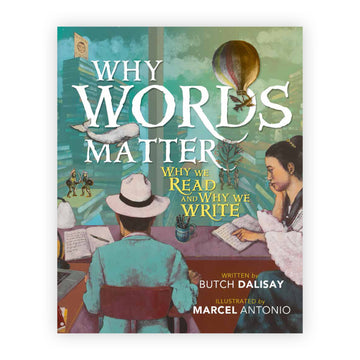 Why Words Matter: Why We Read, and Why We Write