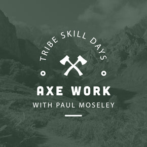 Axe Work Tribe Skill Day - 7th May - forestschools