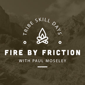 Fire By Friction Tribe Skill Day - 8th May - forestschools