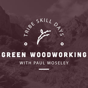 Green Woodworking Tribe Skill Day - forestschools