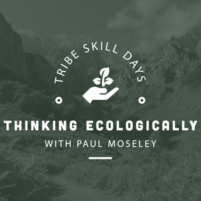 Thinking Ecologically Tribe Skill Day - forestschools
