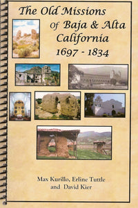 Old Missions of Baja and Alta California by Max Kurillo, Erline Tuttle, David Kier - California Mission History SIGNED BY THE AUTHOR