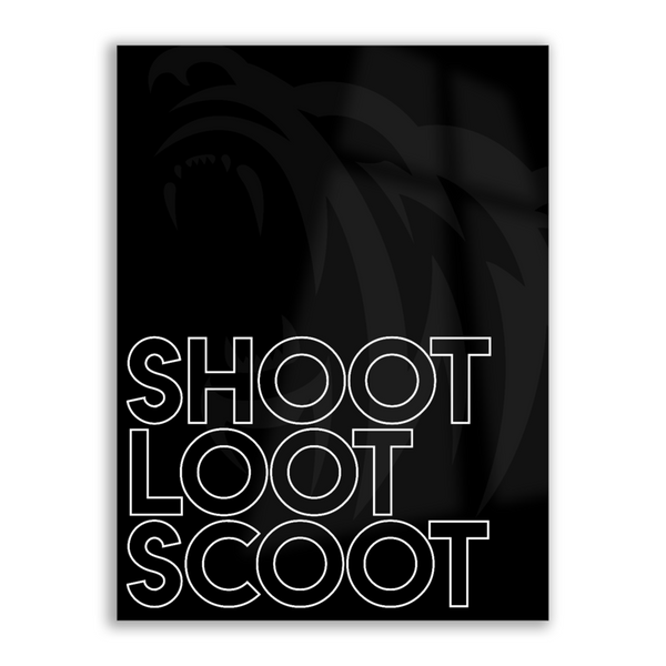 Shoot Loot Scoot Print - Gloss HD Metal Wallart