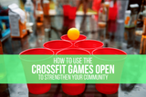 4 ways to leverage the CrossFit Games Open to strengthen your community and add new members