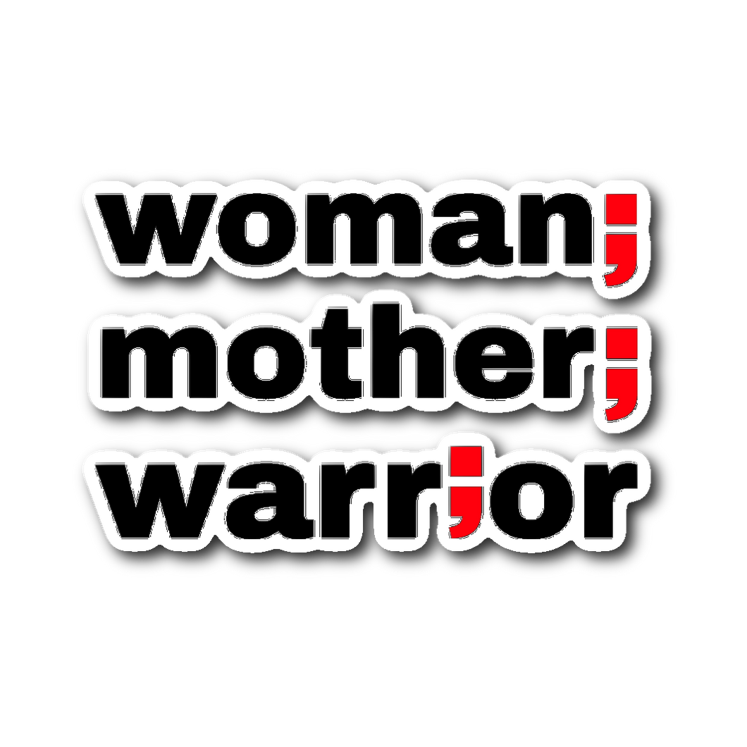 woman, mother, warrior ; die-cut sticker