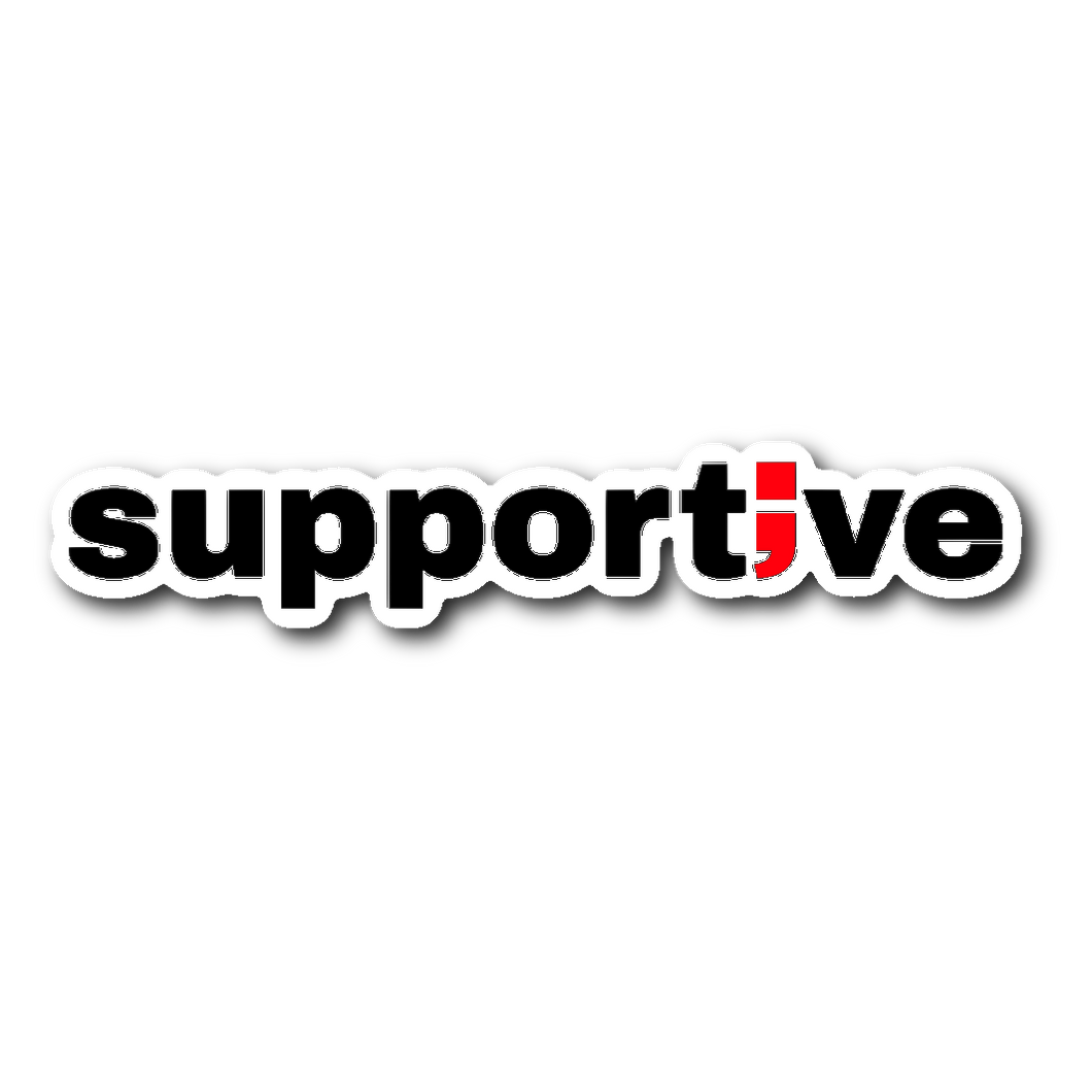 supportive ; die-cut sticker