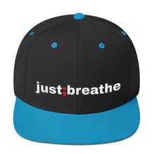 Load image into Gallery viewer, just breathe ; Snapback Hat