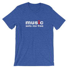 Load image into Gallery viewer, music sets me free ; Short-Sleeve Unisex T-Shirt