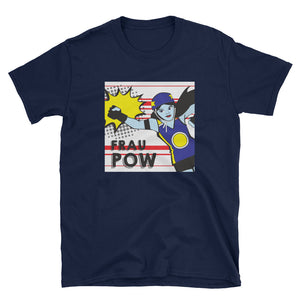 Frau Pow Woman ; Short-Sleeve Unisex T-Shirt