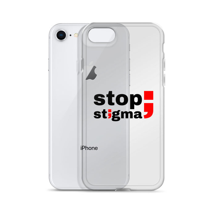 stop stigma ; iPhone Case ; Transparent & Black Lettering