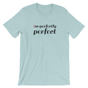 im•perfectly perfect ; Short-Sleeve Unisex T-Shirt