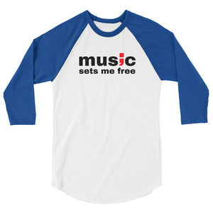 music sets me free ; 3/4 sleeve raglan shirt