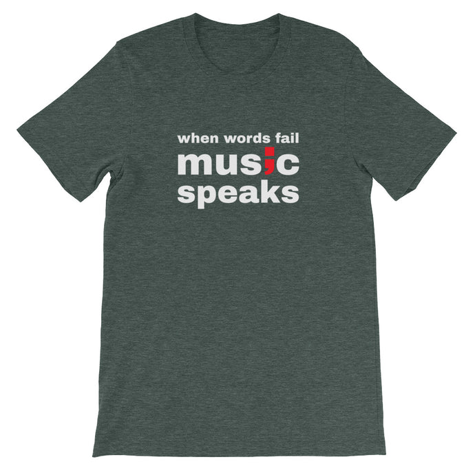 when words fail, music speaks ; Short-Sleeve Unisex T-Shirt