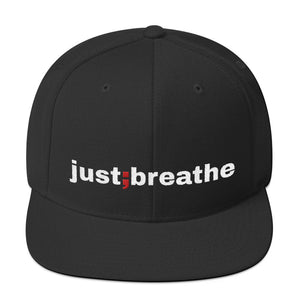 just breathe ; Embrodered Snapback Hat