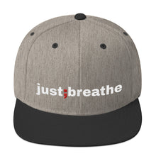 Load image into Gallery viewer, just breathe ; Embrodered Snapback Hat