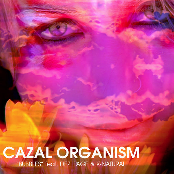 "Cazal Organism ""Bubbles (So High)"" (feat. K-Natural and Dezi Paige) - mp3 or lossless wav"