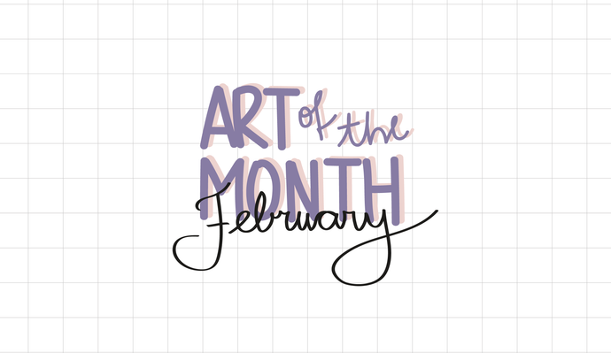 Art of the Month | February 2020