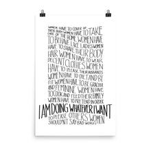 Load image into Gallery viewer, Whatever I want art by Varanda Design - feminist message poster