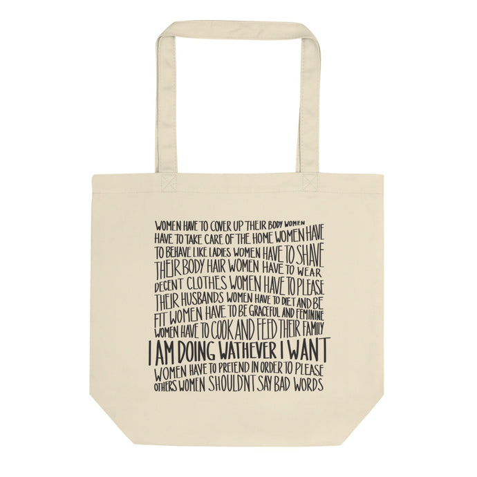 Eco tote bag feminist message - Whatever I want lettering by Varanda Design