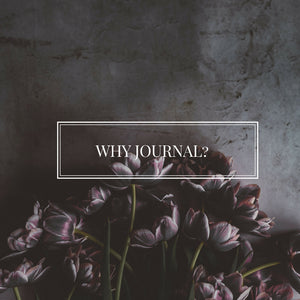 WHY JOURNAL?