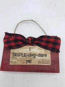 "A Christmas Story, ""I Triple Dog Dare Ya!"" sign"