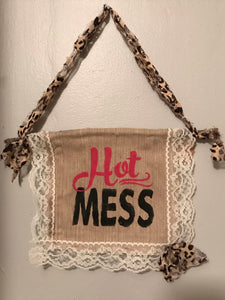 "Handmade Rustic ""Hot Mess"" fabric hanger"