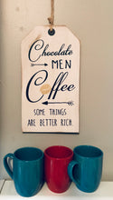 "Load image into Gallery viewer, ""Chocolate, Coffee, Men"" Tag-Style Sign"