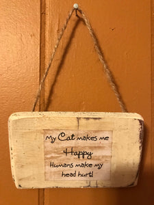 """My Cat Makes Me Happy"" Rustic, Farmhouse Decor, Sign"