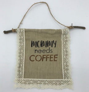 "Handmade Rustic ""Mommy Needs Coffee"" fabric hanger"