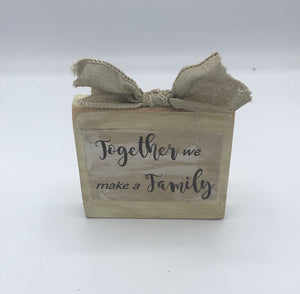 """Together We Make a Family"" Rustic Sign"