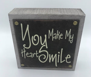 """You Make My Heart Smile"" Rustic Decor Sign, Black"