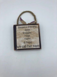 """We Call Her Mom"" Rustic Sign"