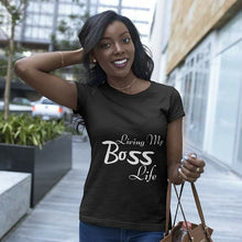 "Load image into Gallery viewer, ""Living My Boss Life""  T-Shirt"