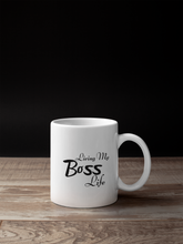 "Load image into Gallery viewer, ""Living My Boss Life"" Mug"